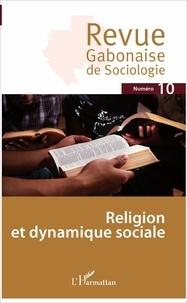 Jean-Ferdinand Mbah - Revue Gabonaise de Sociologie N° 10 : Religion et dynamique sociale.