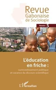 Jean-Ferdinand Mbah - Revue Gabonaise de Sociologie N° 5 : L'éducation en friche - Surinvestissement politique et vacance du discours scientifique.