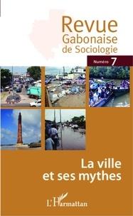 Jean-Ferdinand Mbah - Revue Gabonaise de Sociologie N°7 : La ville et ses mythes.