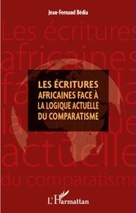 Jean-Fernand Bédia - Les écritures africaines face à la logique actuelle du comparatisme.