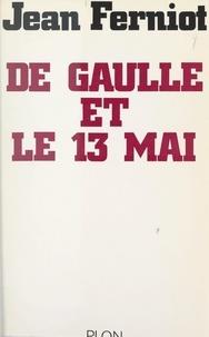 Jean Ferniot - De Gaulle et le 13 mai.