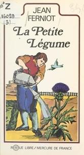 Jean Ferniot - La petite légume.
