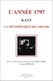 Jean Ferrari et  Collectif - L'année 1797 : Kant. - La métaphysique des moeurs.