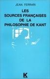 Jean Ferrari - Les sources françaises de la philosophie de Kant.