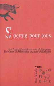 Jean Ferrari et Peter Kemp - Socrate pour tous - Enseigner la philosophie aux non-philosophes.