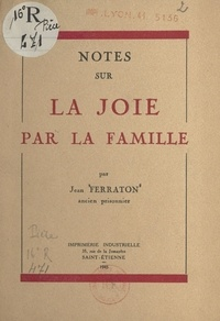 Jean Ferraton et Anatole France - Notes sur la joie par la famille.