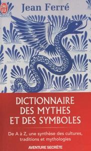 Jean Ferré - Dictionnaire des mythes et des symboles.