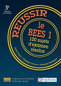 Jean Ferré et Philippe Leroux - Réussir le BEES 1 - 100 sujets d'examen résolus.