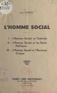 Jean Ferrel - L'homme social.