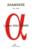 Jean Ferrette - Anamnèse N° 6 - 2010 : Lucien Goldmann - Actes des journées d'études (IMEC, Abbaye d'Ardennes, Caen, 13-14 septembre 2009).