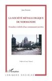 Jean Ferrette - La Société Métallurgique de Normandie - Grandeur et déclin d'une communauté ouvrière.