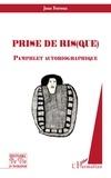 Jean Ferreux - Prise de ris(que) - Pamphlet autobiographique.
