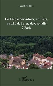 De lécole des Adrets, en Isère, au 110 de la rue de Grenelle à Paris - Itinéraire dun instituteur rural vers le sommet de ladministration de lEducation nationale.pdf