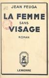 Jean Feuga - La femme sans visage.
