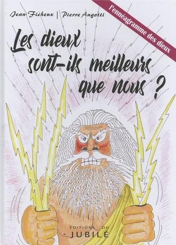 Jean Ficheux et Pierre Angotti - Les dieux sont-ils meilleurs que nous ? - L'ennéagramme des dieux.