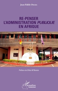 Jean-Fidèle Omgba - Re-penser l'administration publique en Afrique.
