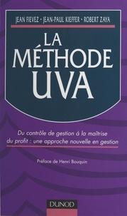 Jean Fievez et Jean-Paul Kieffer - La méthode UVA - Du contrôle de gestion à la maîtrise du profit : une approche nouvelle en gestion.