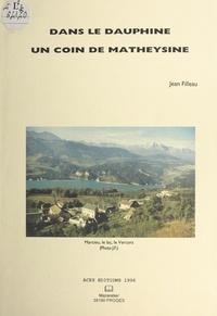 Jean Filleau et Pierre Laroche - Dans le Dauphiné, un coin de Matheysine.