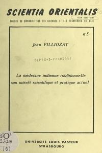 Jean Filliozat - La médecine indienne traditionnelle, son intérêt scientifique et pratique actuel - Table ronde sur l'apport des médecines asiatiques à la médecine universelle, Strasbourg, 21-23 mai 1976.