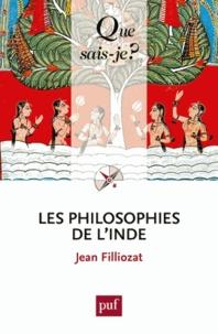 Jean Filliozat - Les philosophies de l'Inde.