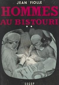 Jean Fiolle - Hommes au bistouri (2). Les débuts du Docteur Castel.