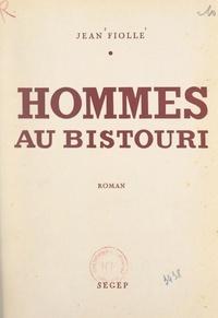 Jean Fiolle - Hommes au bistouri.