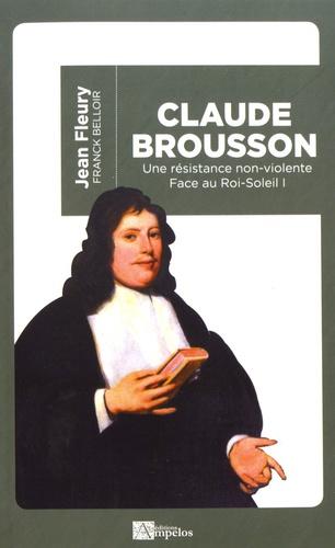 Claude Brousson (1647-1698). Une résistance non-violente face au Roi-Soleil