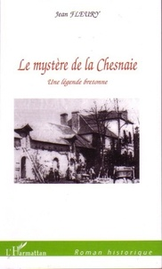 Jean Fleury - Le mystère de la Chesnaie - Une légende bretonne.