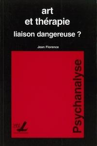 Jean Florence - Art et thérapie - Liaison dangereuse?.