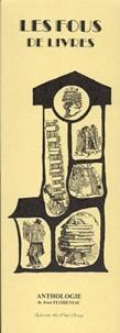 Jean Florensac - Les fous de livres - Anthologie.