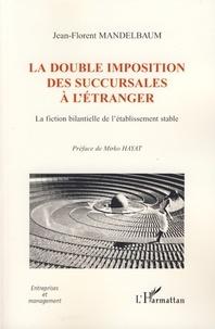 La double imposition des succursales à létranger - La fiction bilantielle de létablissement stable.pdf