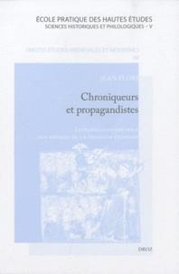 Jean Flori - Chroniqueurs et propagandistes - Introduction critique aux sources de la première croisade.