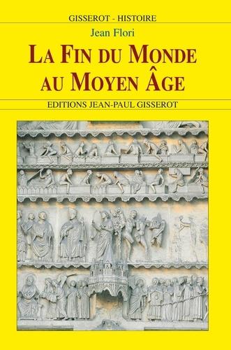 Jean Flori - La fin du monde au Moyen Age : terreur ou espérance ?.