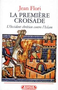 LA PREMIERE CROISADE - LOccident chrétien contre lIslam (Aux origines des idéologies occidentales).pdf