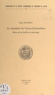 Jean Flouret - Le cimetière du Vieux-Châtelaillon - Bilan de la fouille de sauvetage.