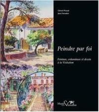 Jean Foisselon - Peindre par foi.