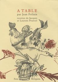 Jean Follain et Jacques Pourcel - A table.