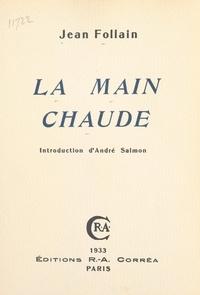 Jean Follain et André Salmon - La main chaude.