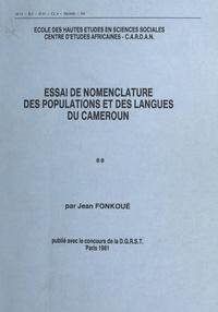 Jean Fonkoué et  Centre d'analyse et de recherc - Nomenclature des populations, langues et dialectes de l'Afrique sud-saharienne (2). Essai de nomenclature des populations et des langues du Cameroun.