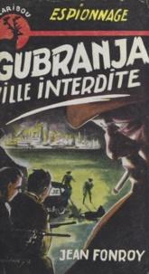 Jean Fonroy - Cubranja, ville interdite.
