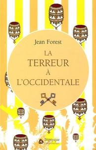 Jean Forest - La terreur à l'occidentale - Tome 1, Oradour-sur-Glane ou l'ère chrétienne et la diabolisation de l'autre.