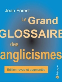 Jean Forest - Le grand glossaire des anglicismes.