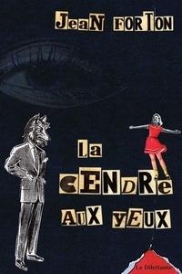 Jean Forton - La Cendre aux yeux.