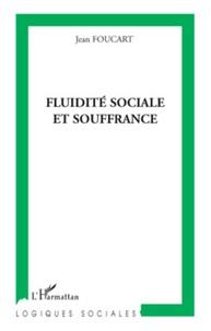 Jean Foucart - Fluidité sociale et souffrance.