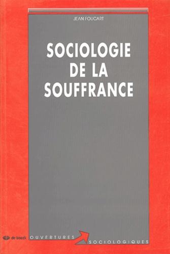 Jean Foucart - Sociologie de la souffrance.