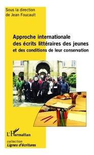 Jean Foucault - Approche internationale des écrits littéraires des jeunes et des conditions de leur conservation.