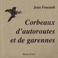 Jean Foucault - Corbeaux d'autoroutes et de Garennes.