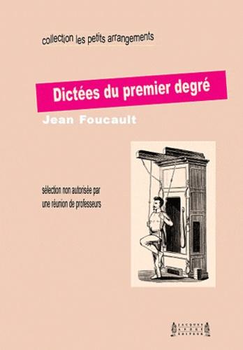 Jean Foucault - Dictées du premier degré - Sélection non autorisée par une réunion de professeurs.