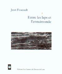 Jean Foucault - Entre les laps et l'ennuimonde.