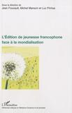 Jean Foucault et Michel Manson - L'Edition de jeunesse francophone face à la mondialisation.